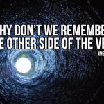 Why Don't We Remember The Other Side Of The Veil?