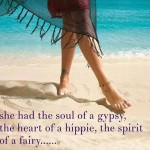 She had the soul of a gypsy