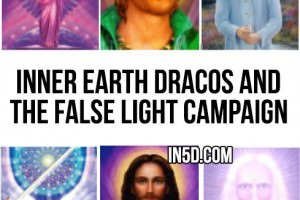 Inner Earth Dracos And The False Light Campaign