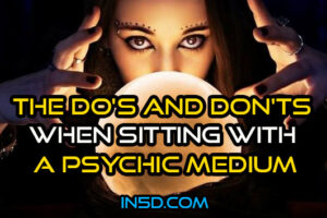 The Do's And Don'ts When Sitting With A Psychic Medium