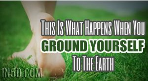 This Is What Happens When You Ground Yourself To The Earth