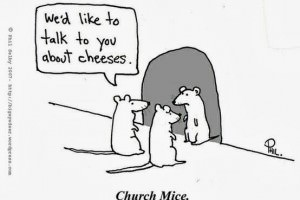 We'd like to talk to you about cheeses. – Church Mice
