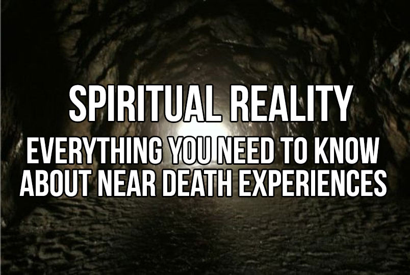 Spiritual Reality: Everything You Need To Know About Near Death Experiences in5d
