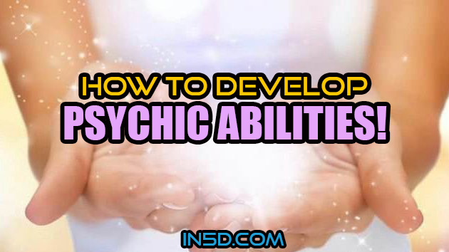 How To Develop Psychic Abilities!