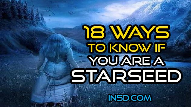 18 Ways To Know If You Are A Star Seed http://in5d.com/