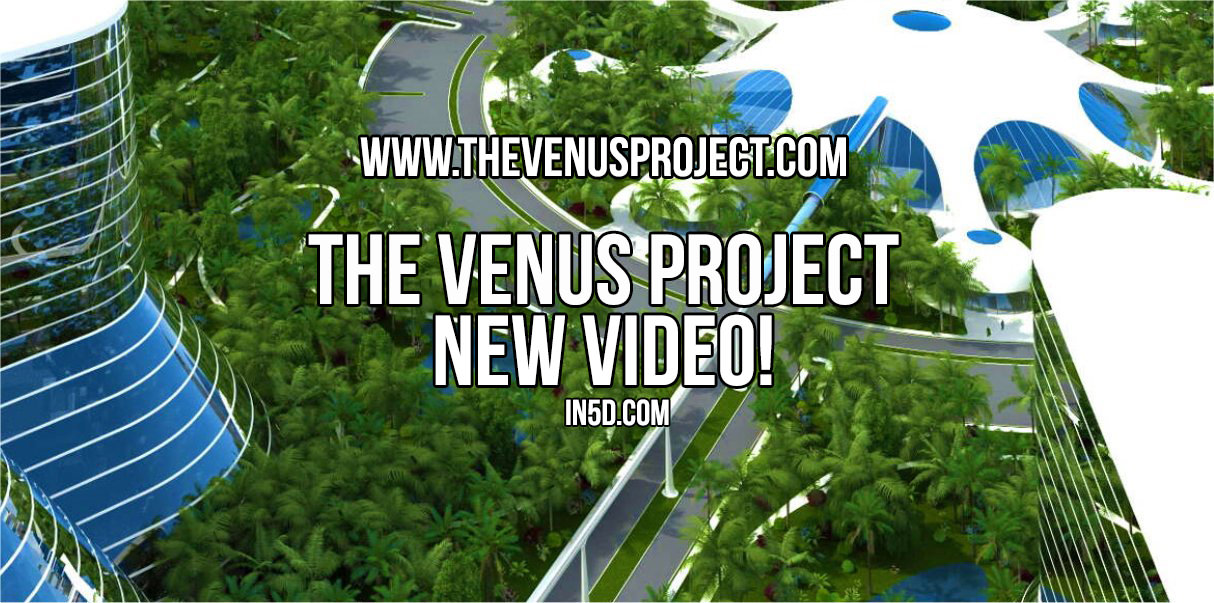 The Venus Project - New Video!  in5d ubunto the venus project