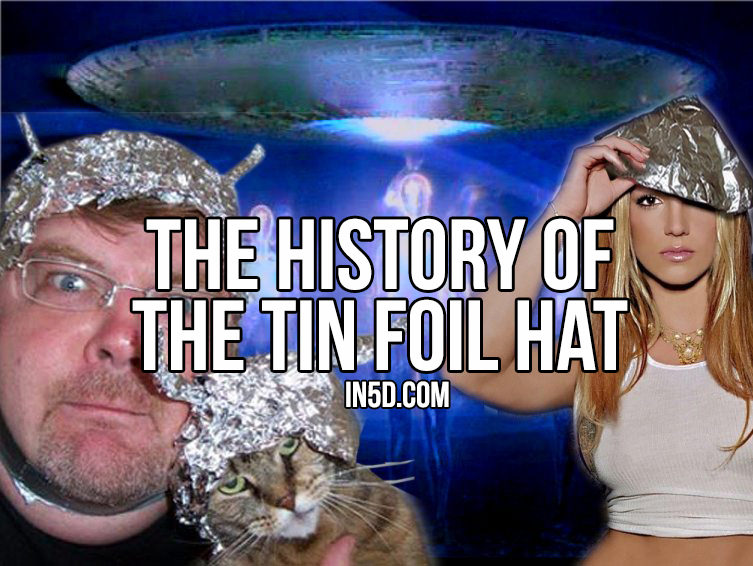 The History Of The Tin Foil Hat In5d Esoteric