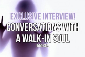 Exclusive Interview! Conversations With A Walk-In Soul