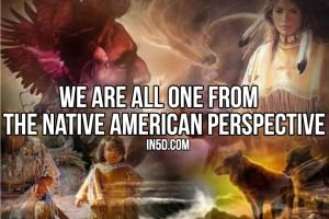 We Are All ONE From The Native American Perspective