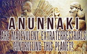 Anunnaki - Are Malevolent Extraterrestrials Controlling This Planet