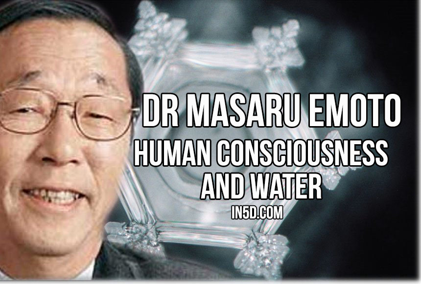Dr Masaru Emoto On Human Consciousness And Water in5d in 5d