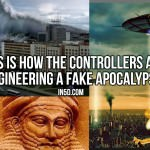 This Is How The Controllers Are Engineering A Fake Apocalypse