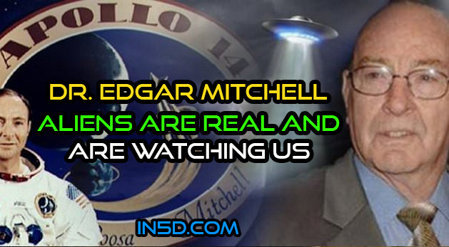 Dr. Edgar Mitchell - Aliens Are Real And Are Watching Us