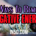 7 Ways To Remove Negative Energy