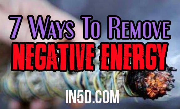 7 Ways To Remove Negative Energy