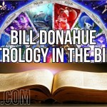 Bill Donahue – Astrology In The Bible