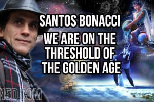 We Are On The Threshold Of The Golden Age – Santos Bonacci