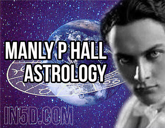 Manly P Hall - Astrology in5d in 5d in5d.com www.in5d.com //in5d.com/%20body%20mind%20soul%20spirit%20BodyMindSoulSpirit.com%20http://bodymindsoulspirit.com/