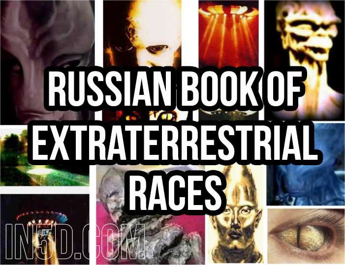 The Translated Russian Book Of Extraterrestrial Races in5d in 5d in5d.com www.in5d.com //in5d.com/%20body%20mind%20soul%20spirit%20BodyMindSoulSpirit.com%20http://bodymindsoulspirit.com/