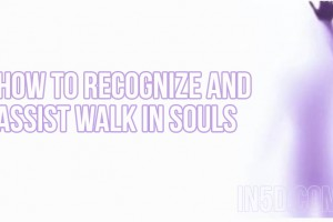 How To Recognize And Assist Walk In Souls