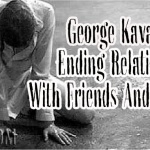 George Kavassilas On Ending Relationships With Friends And Family