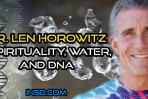 Dr. Len Horowitz – Spirituality, Water, And DNA