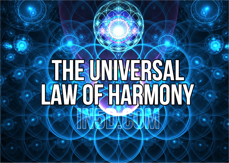 The Universal Law Of Harmony in5d in 5d in5d.com www.in5d.com //in5d.com/