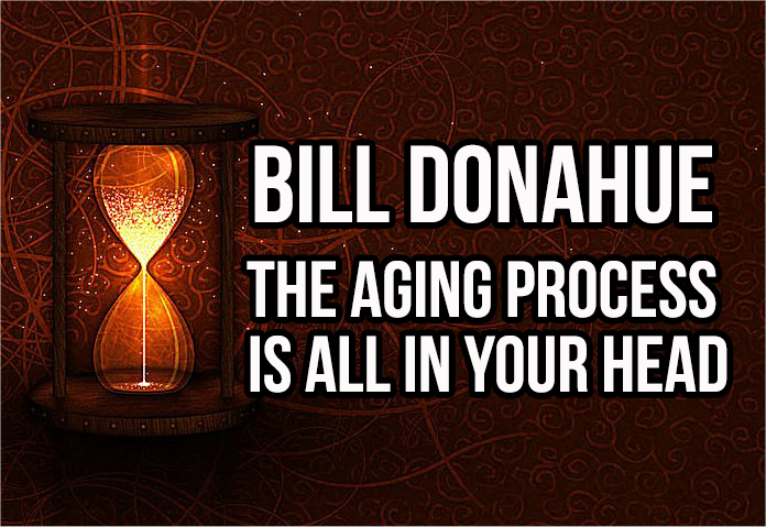 Bill Donahue: The Aging Process Is All In Your Head  in5d in 5d in5d.com www.in5d.com http://in5d.com/ body mind soul spirit BodyMindSoulSpirit.com http://bodymindsoulspirit.com/
