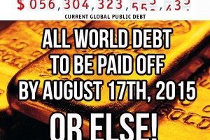 All World Debt To Be Paid Off By August 17th, 2015 – Or Else!