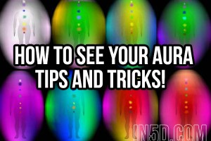 How To See Your Aura: Tips And Tricks!