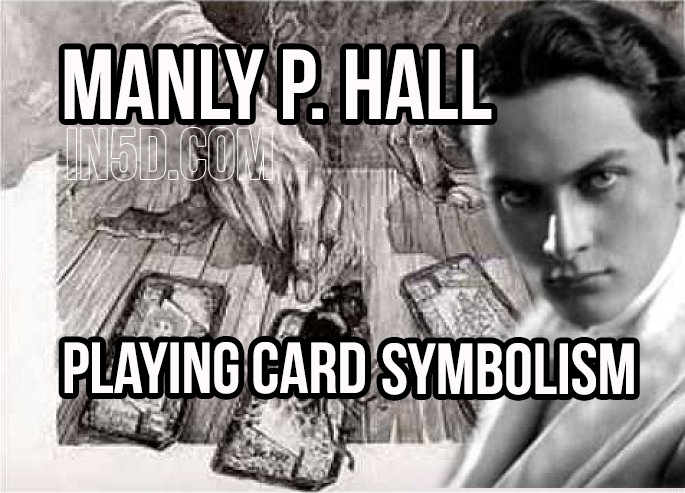 Manly P. Hall - Playing Card Symbolism  in5d in 5d in5d.com www.in5d.com http://in5d.com/ body mind soul spirit BodyMindSoulSpirit.com http://bodymindsoulspirit.com/
