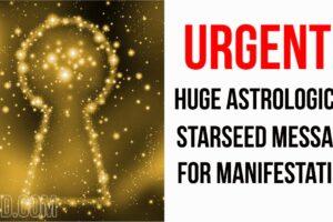 Urgent! Huge Astrological Starseed Message For Manifestation