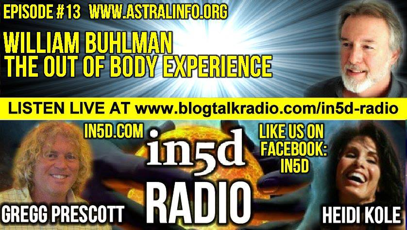 In5D Radio - William Buhlman - The Out Of Body Experience- Ep. #13