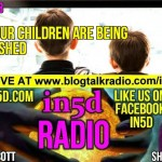 In5D Radio – 7 Ways Our Kids Are Being Brainwashed Episode 29