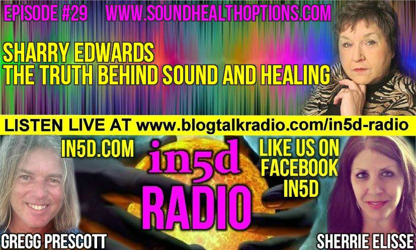 In5D Radio - Sharry Edwards - The Truth Behind Sound And Healing Episode 30