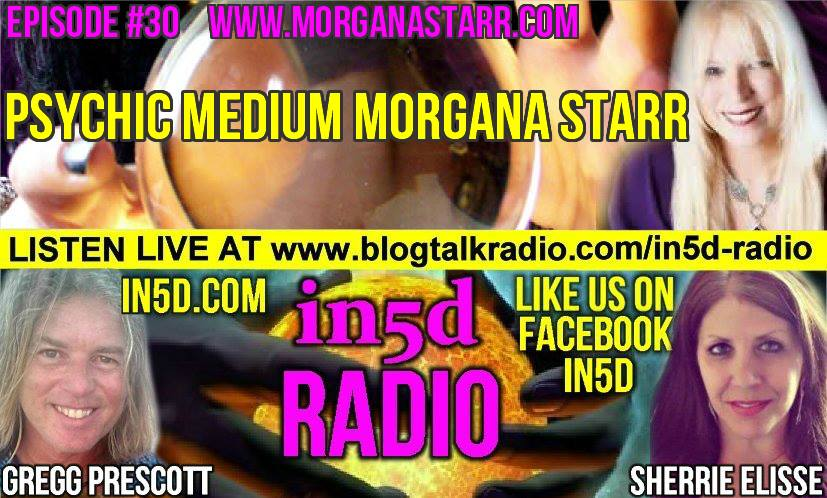 In5D Radio - Psychic Medium Morgana Starr - Episode #30b