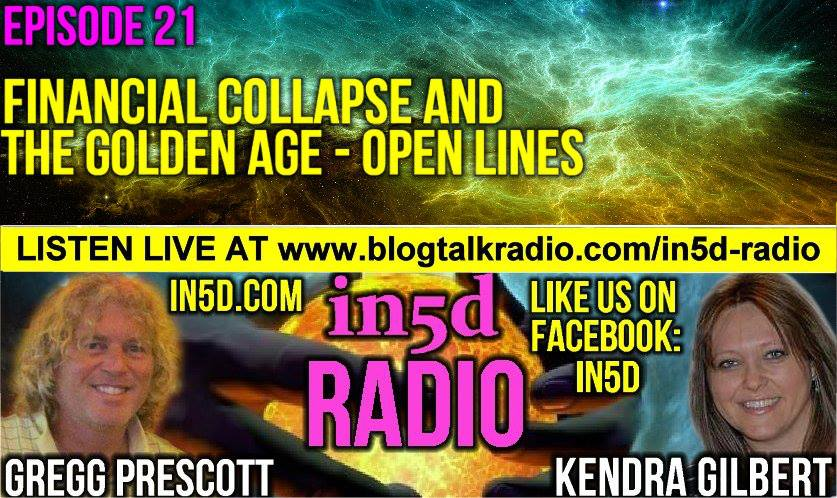 In5D Radio The Financial Collapse And The Golden Age Ep. #21