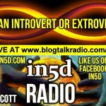 In5D Radio – Are You An Introvert Or Extrovert? – Ep. #7
