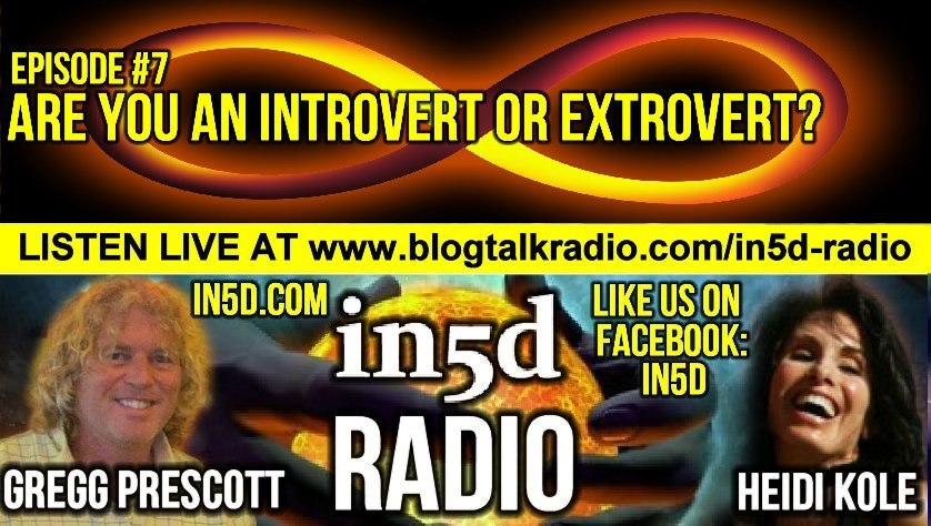 In5D Radio - Are You An Introvert Or Extrovert? - Ep. #7