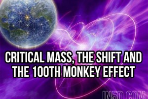 Critical Mass, The Shift And The Hundredth Monkey Effect