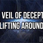 The Veil Of Deception Is Lifting Around Us