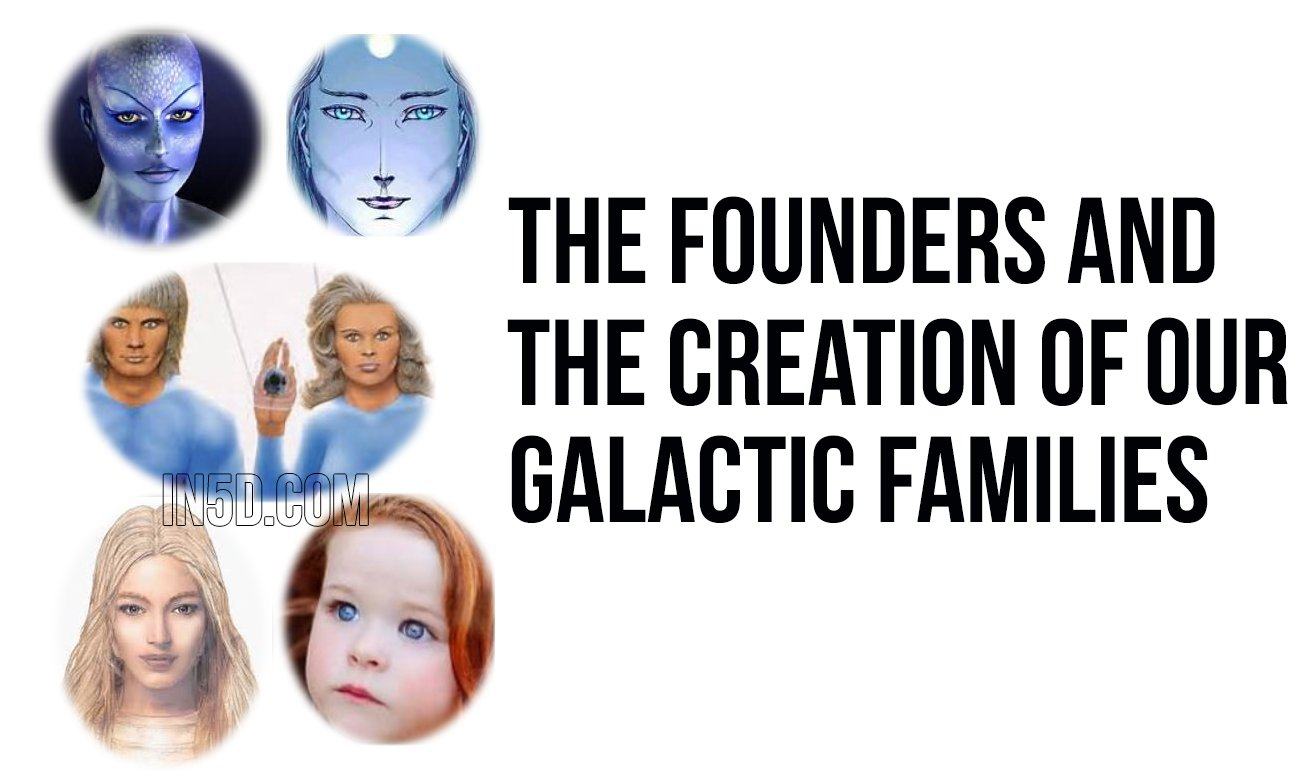 The Founders And The Creation Of Our Galactic Families  in5d in 5d in5d.com www.in5d.com http://in5d.com/ body mind soul spirit BodyMindSoulSpirit.com http://bodymindsoulspirit.com/