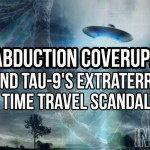Abduction Coverup!  MJ-12 and Tau-9's Extraterrestrial Time Travel Scandal