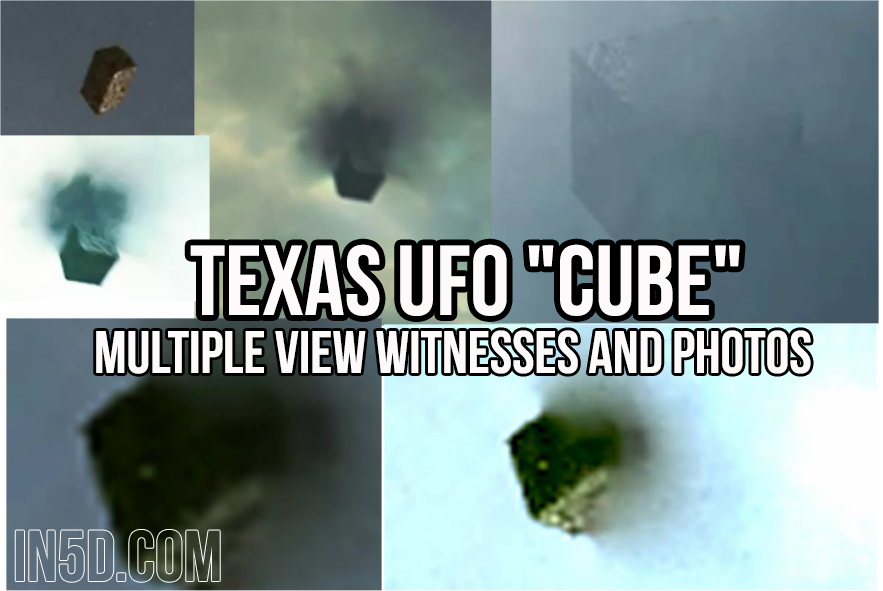 "Texas UFO ""Cube"" - Multiple View Witnesses And Photos  in5d in 5d in5d.com www.in5d.com http://in5d.com/ body mind soul spirit BodyMindSoulSpirit.com http://bodymindsoulspirit.com/"