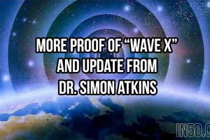 "More Proof Of ""WAVE X"" And UPDATE From Dr. Simon Atkins"
