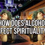 How Does Alcohol Affect Spirituality?