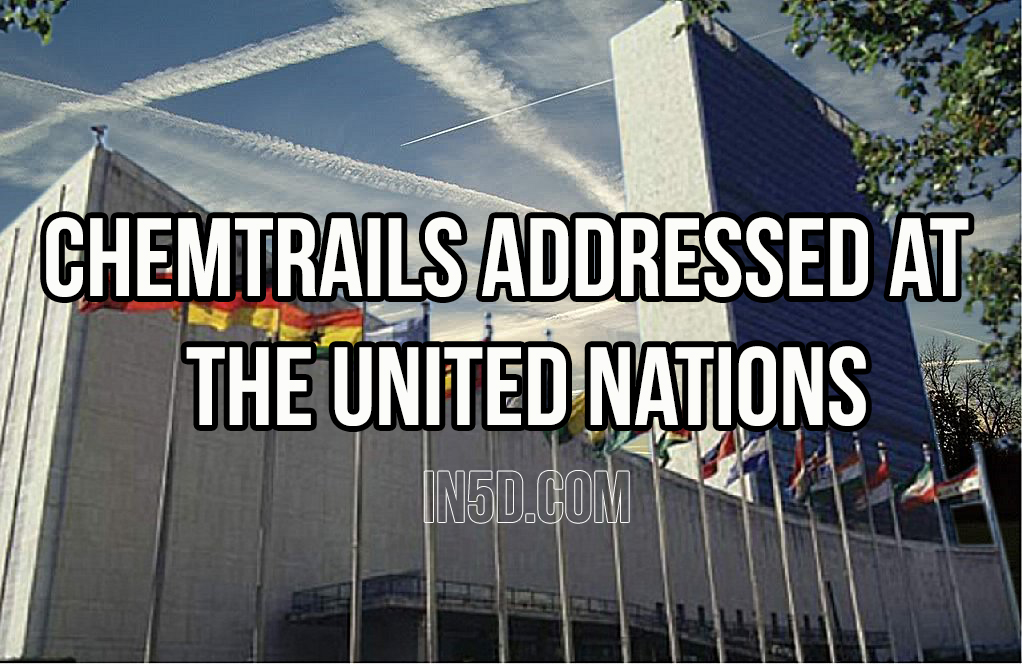 CHEMTRAILS Addressed At The UNITED NATIONS