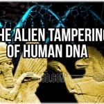The Alien Tampering Of Human DNA