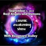 Cosmic Awakening Show – Real Angels And Demons – Rosemary Guiley