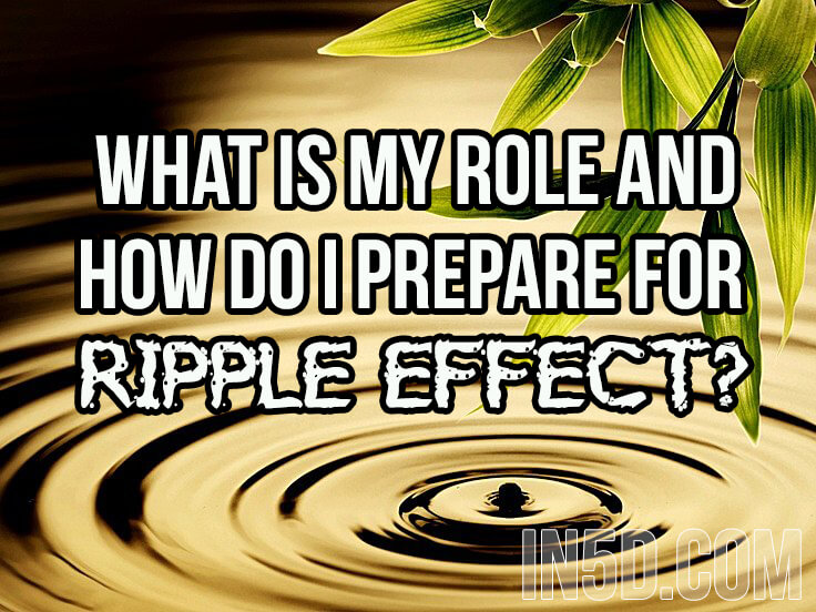 What Is My Role And How Do I Prepare For The Ripple Effect?